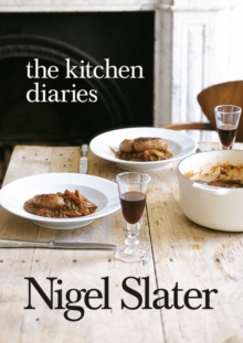 The Kitchen Diaries : A Year in the Kitchen, Paperback