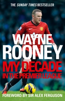 Wayne Rooney: My Decade in the Premier League, Paperback