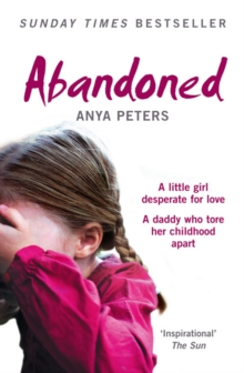 Abandoned : The True Story of a Little Girl Who Didn't Belong, Paperback