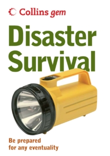 Disaster Survival : Be Prepared for Any Eventuality, Paperback