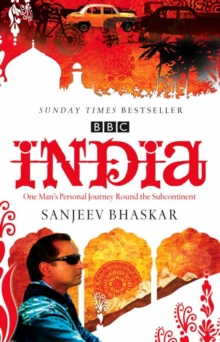 India with Sanjeev Bhaskar : One Man's Personal Journey Round the Subcontinent, Paperback