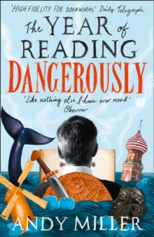 The Year of Reading Dangerously : How Fifty Great Books Saved My Life, Paperback