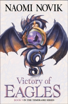 Victory of Eagles (the Temeraire Series, Book 5), Paperback