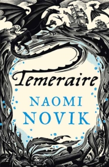Temeraire (the Temeraire Series, Book 1), Paperback