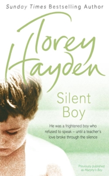 Silent Boy : He Was a Frightened Boy Who Refused to Speak - Until a Teacher's Love Broke Through the Silence, Paperback