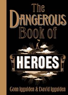 The Dangerous Book of Heroes, Hardback