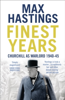 Finest Years : Churchill as Warlord 1940-45, Paperback