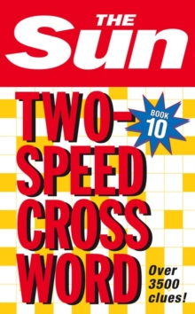 The Sun Two-Speed Crossword Book 10 : 80 Two-in-One Cryptic and Coffee Time Crosswords, Paperback