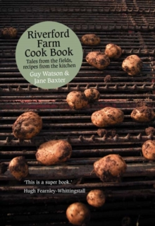 Riverford Farm Cook Book : Tales from the Fields, Recipes from the Kitchen, Paperback