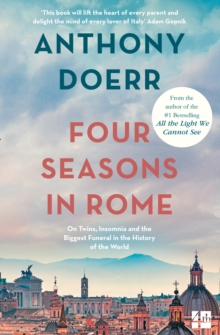 Four Seasons in Rome : On Twins, Insomnia and the Biggest Funeral in the History of the World, Paperback