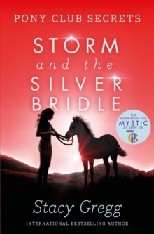 Storm and the Silver Bridle (Pony Club Secrets, Book 6), Paperback