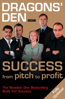 Dragons' Den: Success, From Pitch To Profit, Paperback Book
