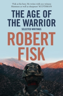 The Age of the Warrior : Selected Writings, Paperback