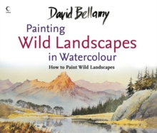 David Bellamy's Painting Wild Landscapes in Watercolour, Paperback Book