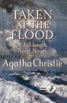 Taken at the Flood, Hardback Book