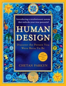 Human Design : Discover the Person You Were Born to Be, Paperback