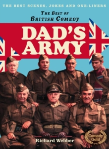 The Best of British Comedy : The Best Scenes, Jokes and One-Liners Dad's Army, Hardback