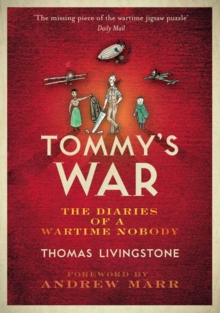 Tommy's War : A First World War Diary 1913--1918, Paperback