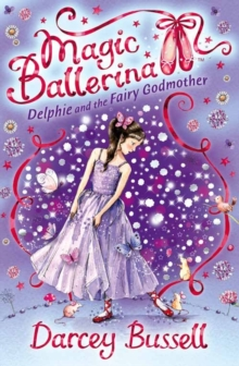 Delphie and the Fairy Godmother (Magic Ballerina, Book 5), Paperback