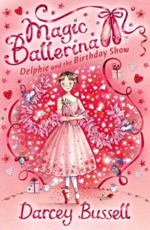 Delphie and the Birthday Show (Magic Ballerina, Book 6), Paperback