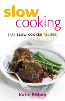 Slow Cooking : Easy Slow Cooker Recipes, Paperback