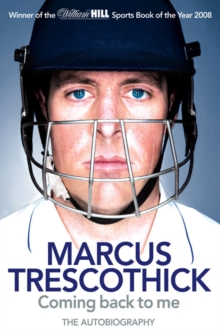 Coming Back to Me : The Autobiography of Marcus Trescothick, Paperback
