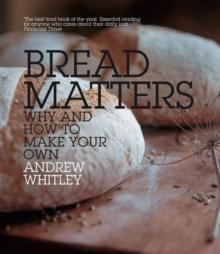 Bread Matters : Why and How to Make Your Own, Paperback