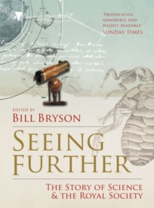 Seeing Further : The Story of Science and the Royal Society, Paperback