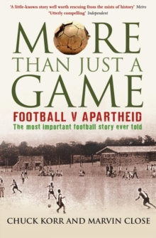 More Than Just a Game : Football v Apartheid, Paperback