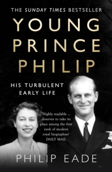 Young Prince Philip : His Turbulent Early Life, Paperback