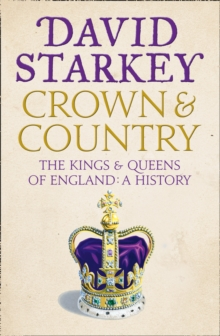 Crown and Country : A History of England Through the Monarchy, Paperback