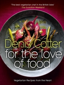 For the Love of Food : Vegetarian Recipes from the Heart, Hardback