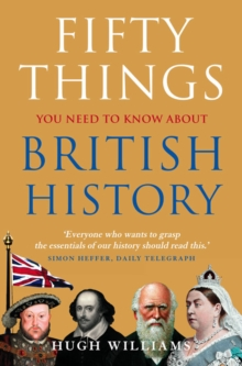 Fifty Things You Need to Know About British History, Paperback Book