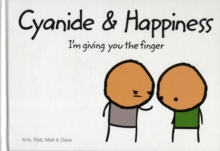 Cyanide and Happiness : I'm Giving You the Finger, Hardback