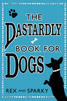 The Dastardly Book for Dogs, Hardback Book