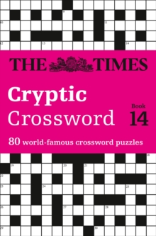 The Times Cryptic Crossword Book 14 : 80 of the World's Most Famous Crossword Puzzles, Paperback