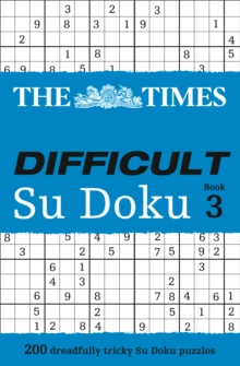 The Times Difficult Su Doku : 200 Dreadfully Tricky Su Doku Puzzles Book 3, Paperback Book
