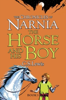 The Horse and His Boy (the Chronicles of Narnia, Book 3), Paperback