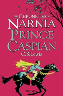 Prince Caspian (the Chronicles of Narnia, Book 4), Paperback