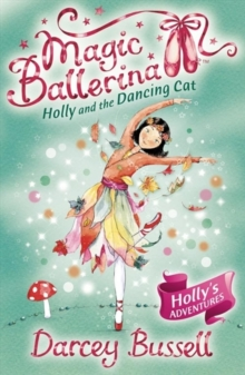 Holly and the Dancing Cat (Magic Ballerina, Book 13), Paperback