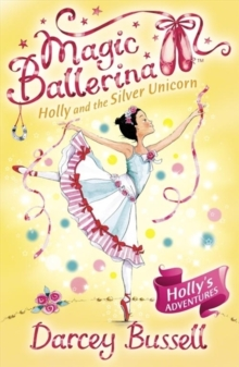 Holly and the Silver Unicorn (Magic Ballerina, Book 14), Paperback