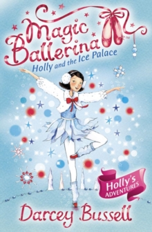 Holly and the Ice Palace (Magic Ballerina, Book 17), Paperback