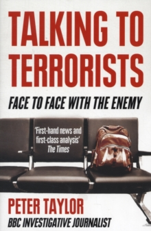 Talking to Terrorists : Face to Face with the Enemy, Paperback Book