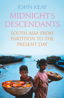 Midnight's Descendants : South Asia from Partition to the Present Day, Hardback