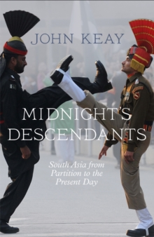 Midnight's Descendants : South Asia from Partition to the Present Day, Paperback