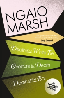The Ngaio Marsh Collection (3) - Death in a Whit Tie / Overture to Death/ Death at the Bar, Paperback Book