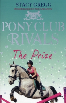 The Prize (Pony Club Rivals, Book 4), Paperback