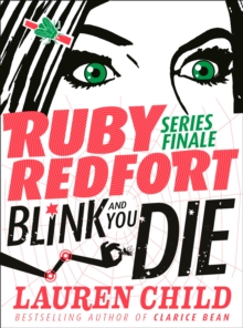 Blink and You Die (Ruby Redfort, Book 6), Hardback