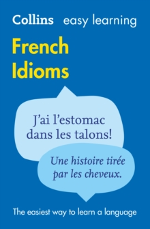 Collins Easy Learning French Idioms, Paperback Book