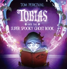 Tobias and the Super Spooky Ghost Book, Paperback